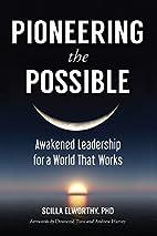 Pioneering the Possible: Awakened Leadership…