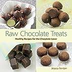 Raw Chocolate Treats: Healthy Recipes for…