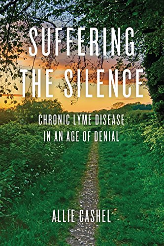 suffering-the-silence-chronic-lyme-disease-in-an-age-of-denial