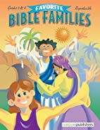 Favorite Bible Families Grades 3 & 4 by…