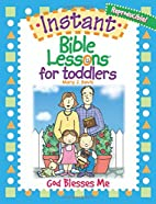 Instant Bible Lessons For Toddlers: God…