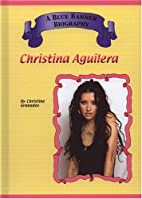 Christina Aguilera (Blue Banner Biographies)…