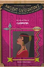 The Life and Times of Cleopatra by Michelle…