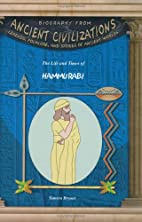 The Life and Times of Hammurabi by Tamera…