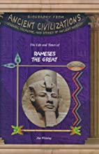 The Life and Times of Rameses the Great by…