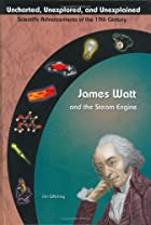 James Watt & The Steam Engine (Uncharted,&hellip;