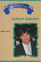 Ashton Kutcher (Blue Banner Biographies) by…