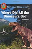 Russell Roberts: Where Did All the Dinosaurs Go? (Natural Disasters)