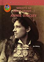 What's So Great About... Annie Oakley?…