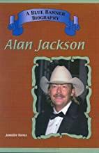 Alan Jackson (Blue Banner Biographies) by…