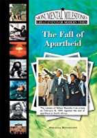 The Fall of Apartheid in South Africa…