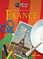 Recipe and Craft Guide to France (World…
