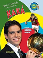 Kaka: Brazilian Soccer Star (Little Jamie…