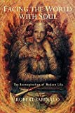 Robert Sardello: Facing the World with Soul: The Reimagination of Modern Life