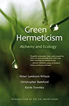 Green Hermeticism: Alchemy and Ecology by…