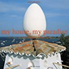 My House, My Paradise by Gustau Gili…