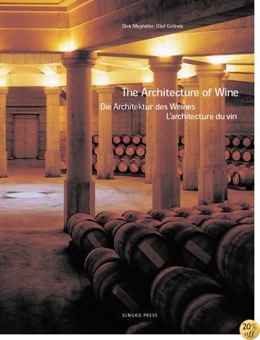 TThe Architecture of Wine / Di Architektur des Weines/ L'architecture du vin (English, German and French Edition)