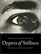 Degrees of Stillness: Photographs from the…