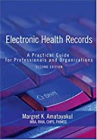Electronic Health Records: A Practical Guide…