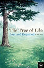 The tree of life lost and regained by W. W.…