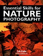 Essential Skills for Nature Photography by…
