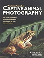 The Practical Manual of Captive Animal…