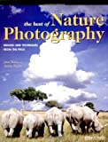 Bidner, Jenni: The Best of Nature Photography: Images and Techniques from the Pros