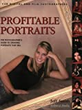 Jeff Smith: Profitable Portraits: The Photographer's Guide to Creating Portraits That Sell