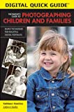 Hawkins, Kathleen: The Parent's Guide to Photographing Children and Families: Simple Techniques for Beautiful Digital Portraits (Digital Quick Guides series)
