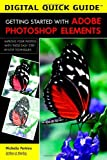 Michelle Perkins: Getting Started with Adobe Photoshop Elements (Digital Quick Guides series)