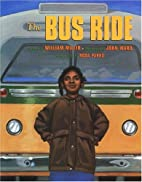 The Bus Ride by William Miller