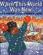 When This World Was New by D. H. Figueredo