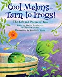 Gollub, Matthew: Cool Melons - Turn To Frogs!: The Life And Poems Of Issa