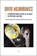 David Wojnarowicz: A Definitive History of…