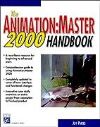 The Animation : Master 2000 Handbook…