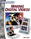 Long, Ben: Making Digital Videos (CyberRookies Series)