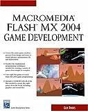 Rhodes, Glen: Macromedia Flash MX 2004 Game Development (Game Development Series) (Charles River Media Game Development)
