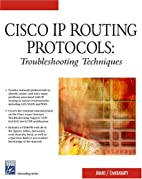 Cisco IP Routing Protocols: Trouble Shooting…