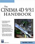 Cinema 4D 9/9.1 Handbook (Graphics Series)…