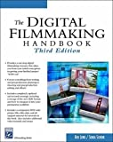 Long, Ben: The Digital Filmmaking Handbook (Digital Filmmaking Series)