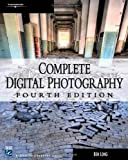 Long, Ben: Complete Digital Photography (Digital Photography Series)