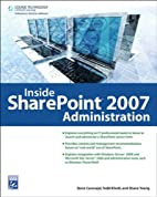 Inside SharePoint 2007 Administration by…