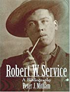 Robert W. Service : a bibliography by Peter…