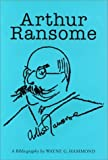 Hammond, Wayne G.: Arthur Ransome: A Bibliography (Winchester Bibliographies of 20th Century Writers)