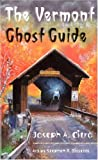 Citro, Joseph A.: The Vermont Ghost Guide