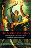 Anthony D. Smith: The Nation in History: Historiographical Debates about Ethnicity and Nationalism (The Menahem Stern Jerusalem Lectures)