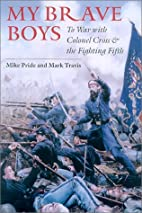 My Brave Boys: To War with Colonel Cross and…