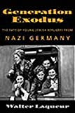 Laqueur, Walter: Generation Exodus: The Fate of Young Jewish Refugees from Nazi Germany