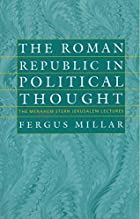 The Roman Republic in Political Thought (The…