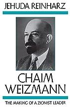 Chaim Weizmann: The Making of a Zionist…